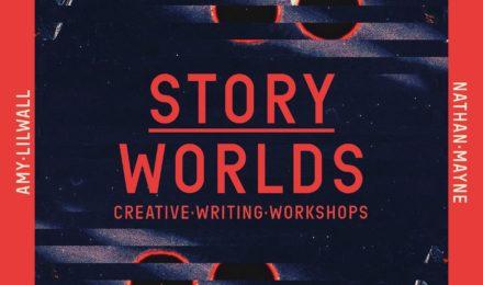 Story Worlds - postponed until Autumn