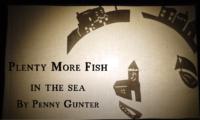 Plenty More Fish by Penny Gunter